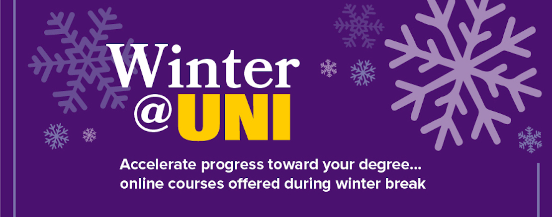 Winter @ UNI - accelerate progress toward your degree - Online courses offered during the winter break